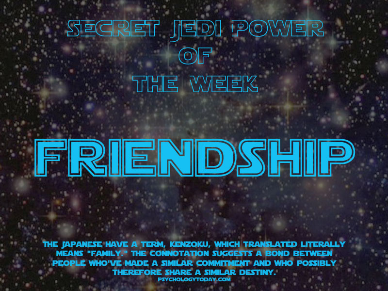 Secret Jedi Super Power of the Week - Friendship