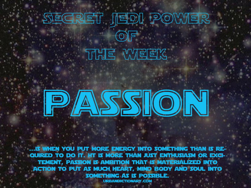Secret Jedi Super Power - Passion