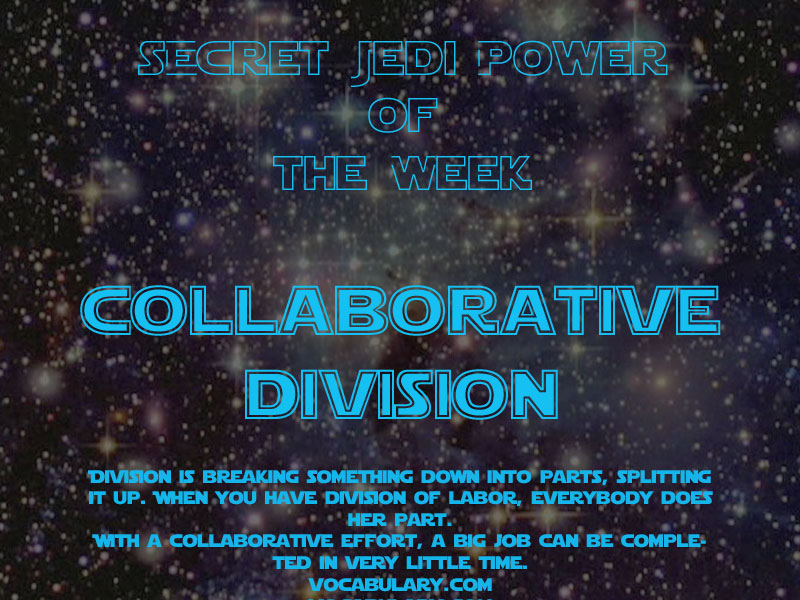 Jedi Super Power of the Week 6 - Collaborative Division
