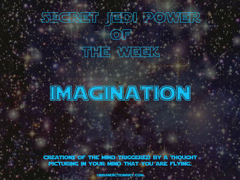 Secret Jedi Super Power - imagination
